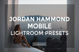 Jordan-Hammond-Mobile-Lightroom-Presets-FilterGrade