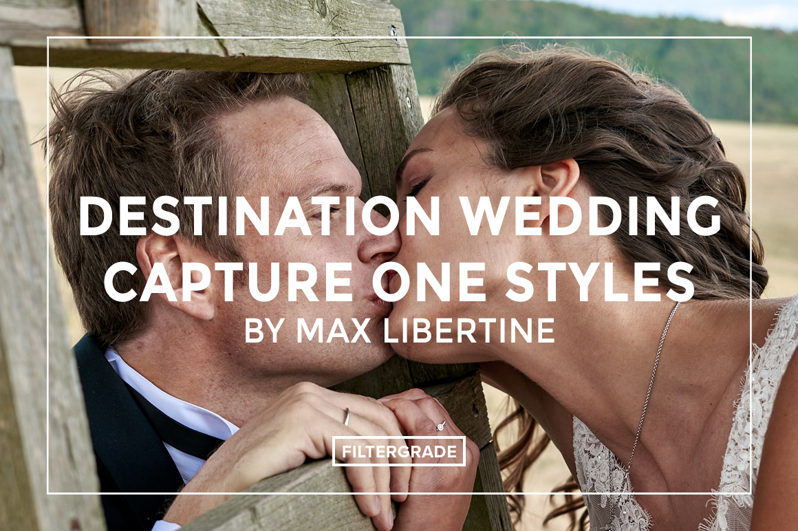 Destination-Wedding-Capture-One-Styles-by-Max-Libertine-FilterGrade