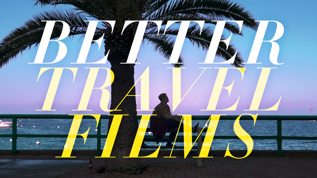 tips for better travel films