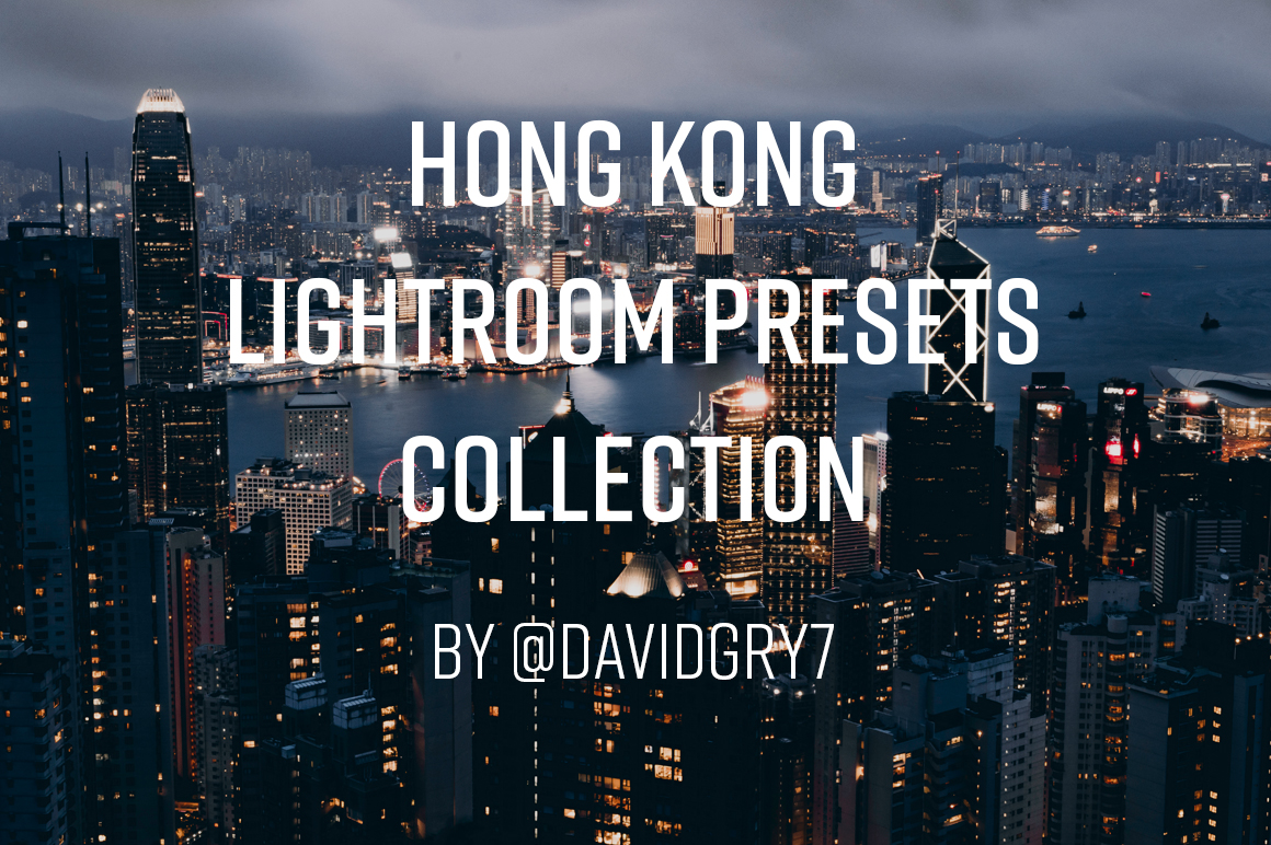 Hong Kong Lightroom Presets Collection by @davidgry7