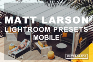 Matt Larson Lightroom Mobile Presets
