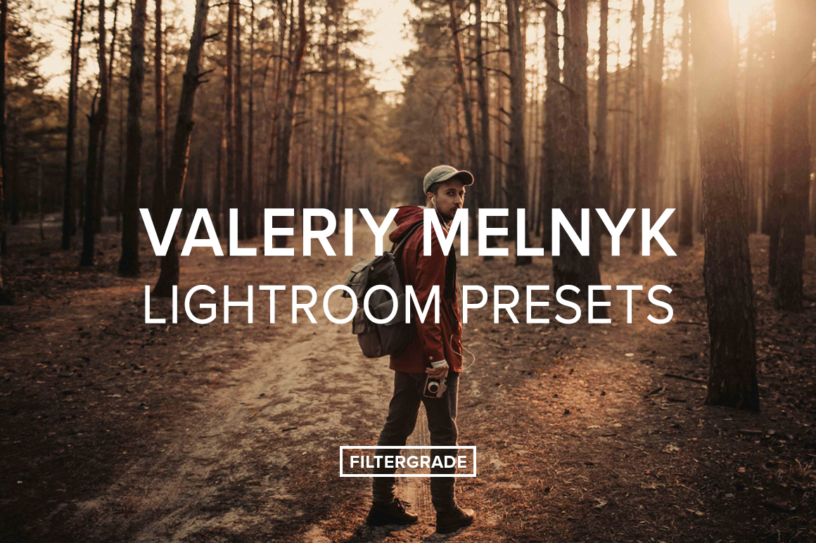 Valeriy-Melnyk-Lightroom-Presets-FilterGrade