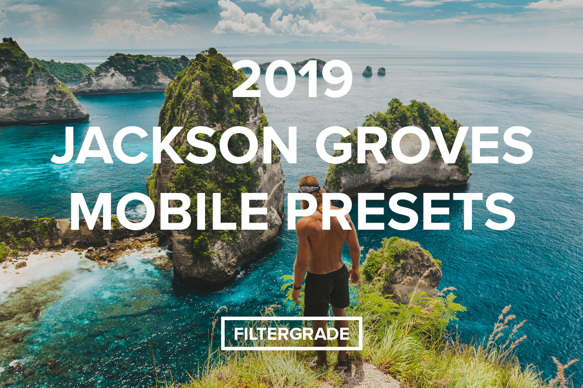 2019 Jackson Groves Mobile Presets