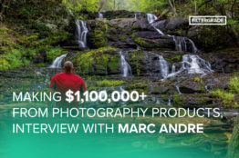 Making $1,100,000+ from Photography Products, Interview with Marc Andre