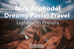 Nick Asphodel Dreamy Pastel Travel Presets