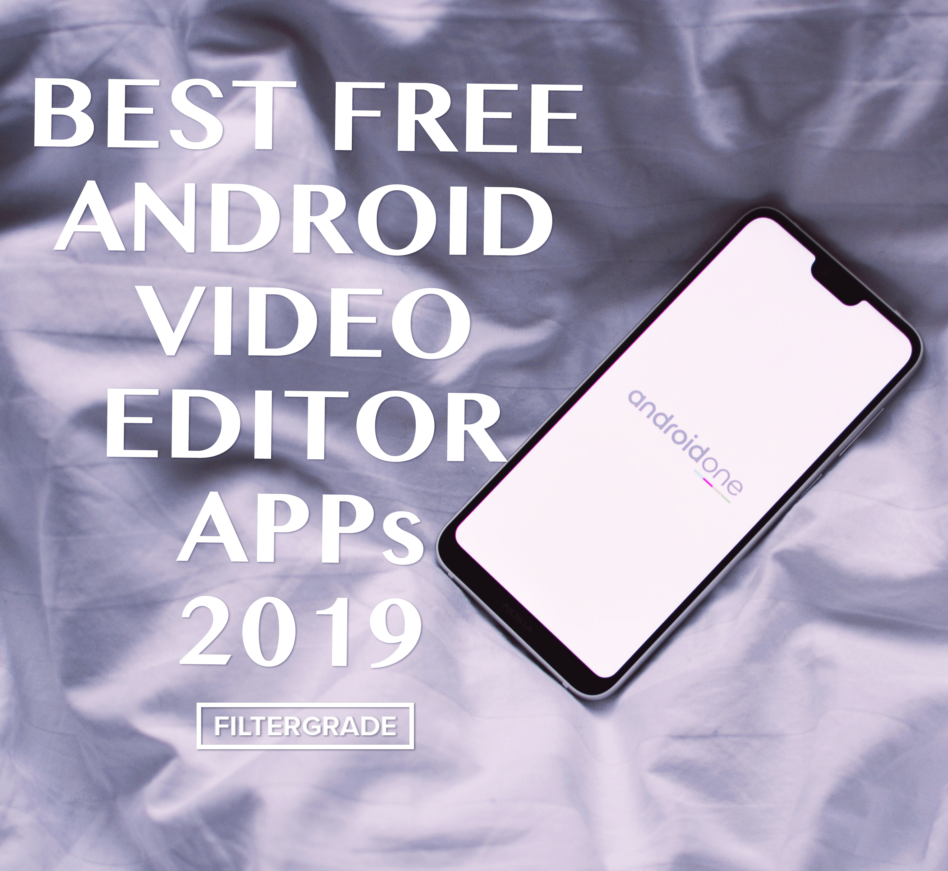 Best FREE Android Video Editor Apps 2019 - FilterGrade