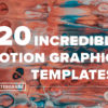 20 Incredible Motion Graphics Templates - FilterGrade