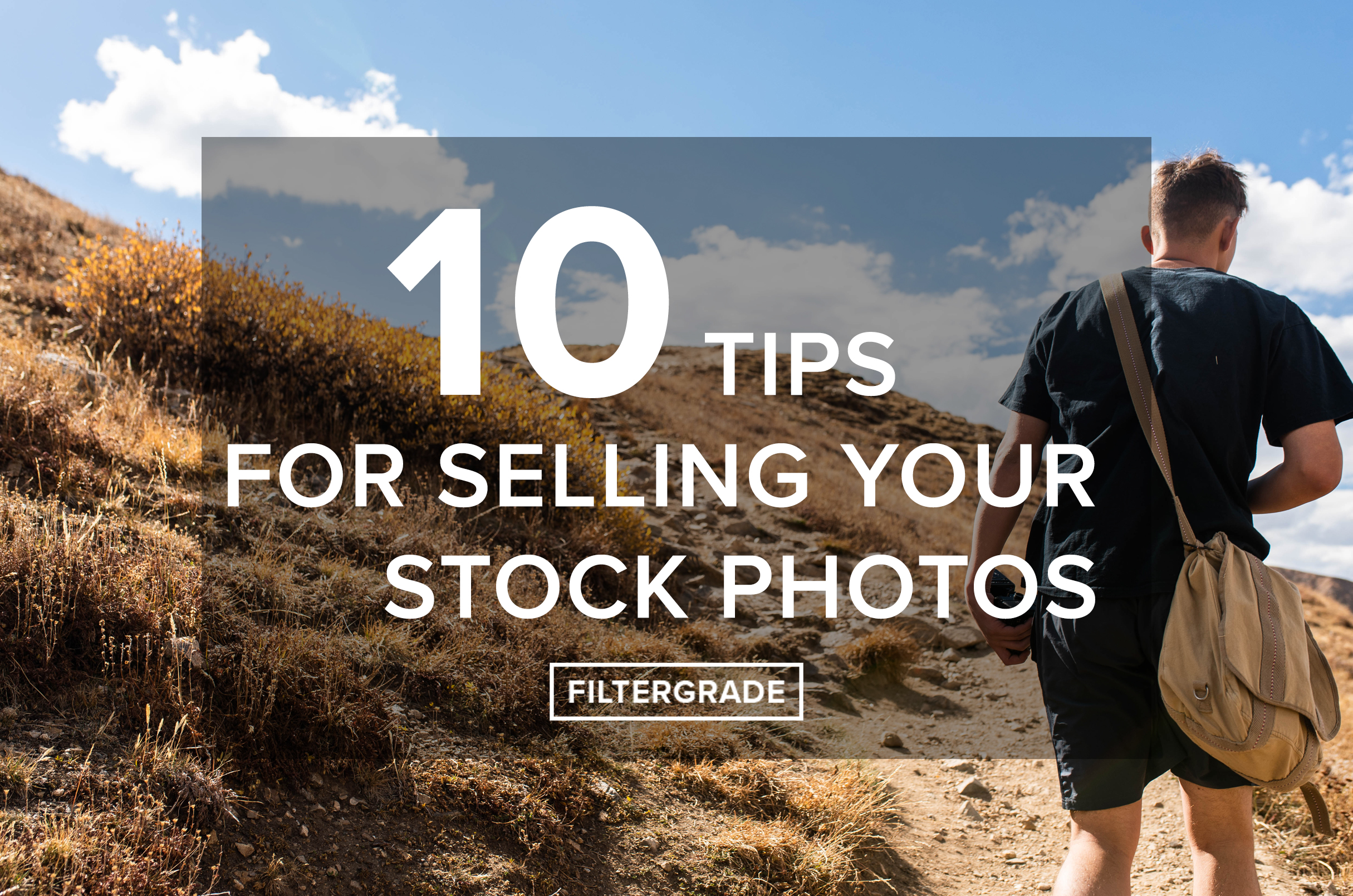 10 Tips for Selling Your Stock Photos - FilterGrade