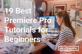 19 Best Premiere Pro Tutorials for Beginners