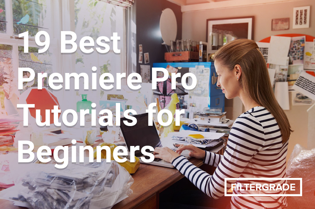 19 Best Premiere Pro Tutorials for Beginners