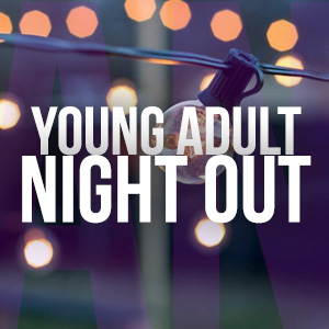 Young Adult Night Out