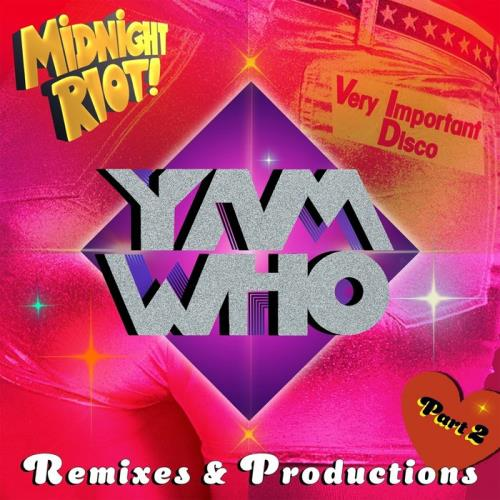 Yam Who? Remixes & Productions Pt 2 (2020)