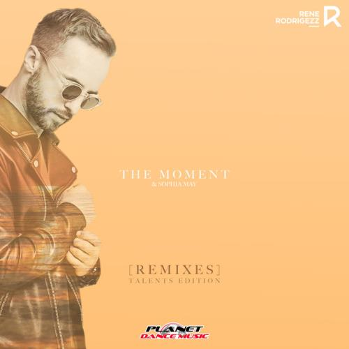 Rene Rodrigezz feat Sophia May - The Moment (Remixes Talents Edition) (2021)