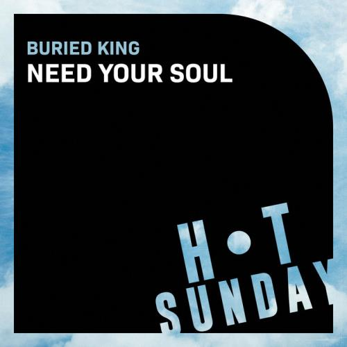 Buried King - Need Your Soul (2021)