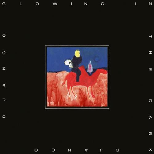Django Django - Glowing in the Dark (2021)