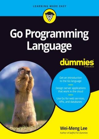 Wei-Meng Lee Go Programming Language For Dummies