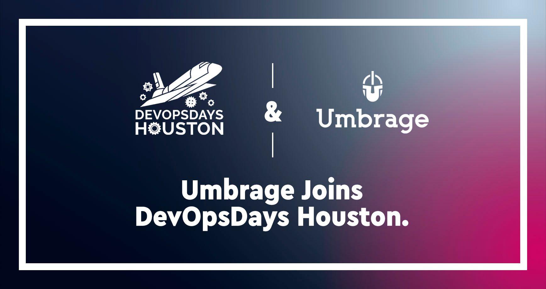 Come see Umbrage at DevOpsDays Houston