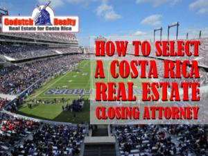 Costa Rica real estate closing attorney