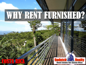 Why rent furnished in Costa Rica