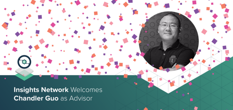 Insights Network Welcomes Chandler Guo as Advisor!