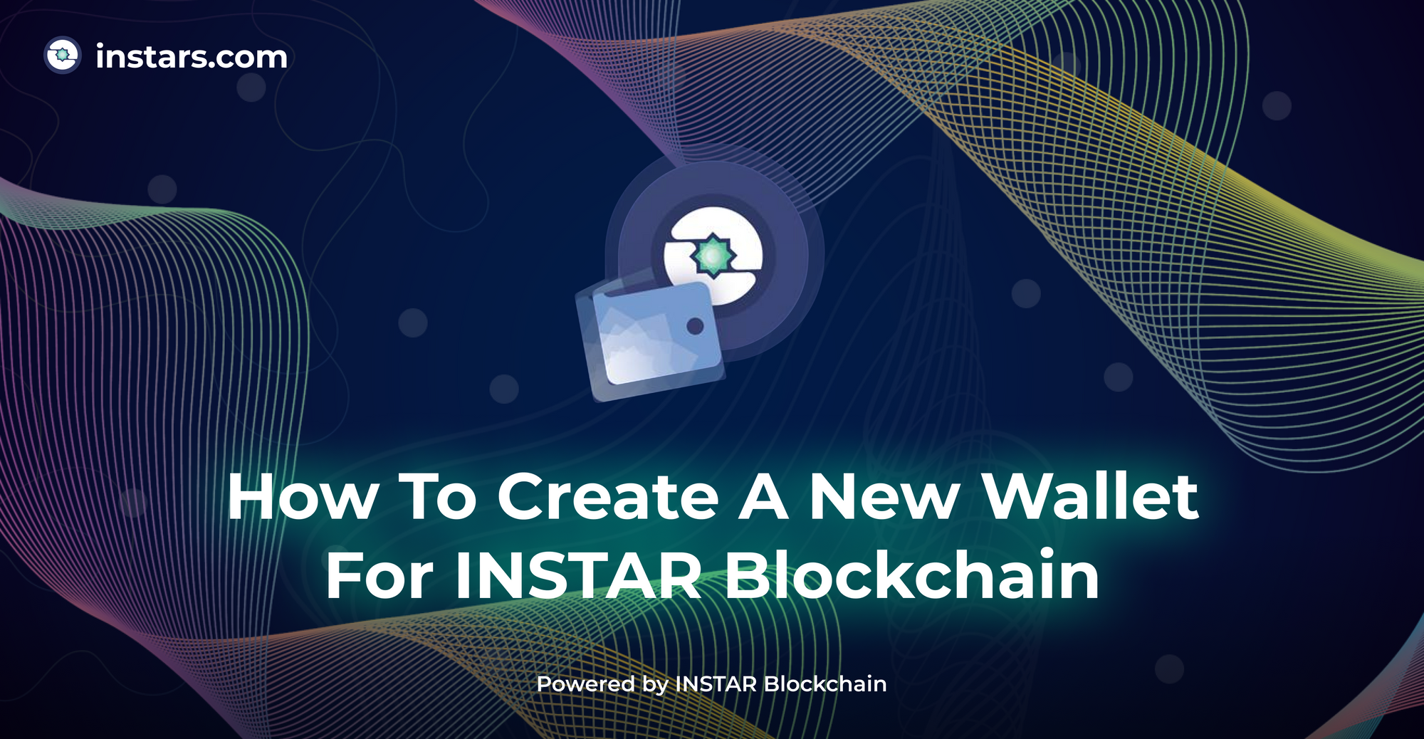 Creating new wallets on INSTAR Blockchain to store your tokens