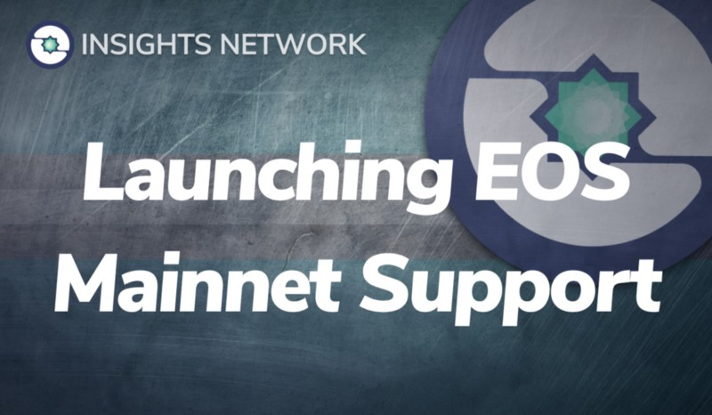Major Announcement: Insights Network is adding EOS Mainnet Support