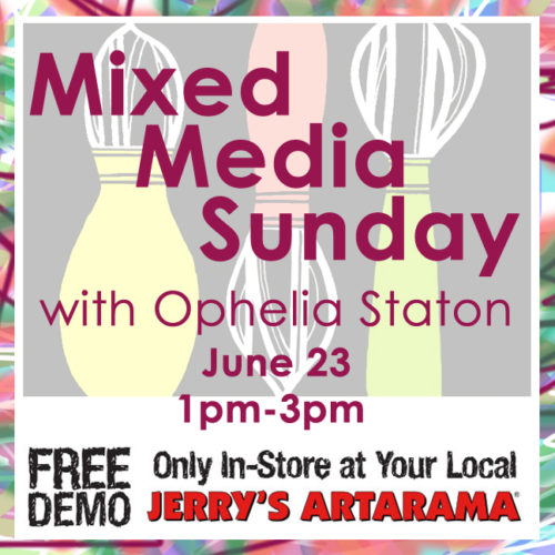 June 23 – Mixed Media Sunday with Ophelia Staton