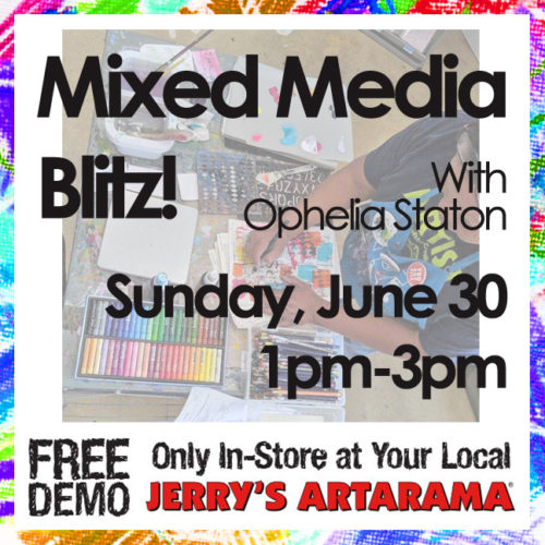 June 30 – Mixed Media Blitz with Ophelia Staton
