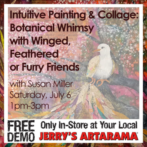 July 6 – Intuitive Painting & Collage: Botanical Whimsy with Winged, Feathered or Furry Friends Preview with Susan Miller