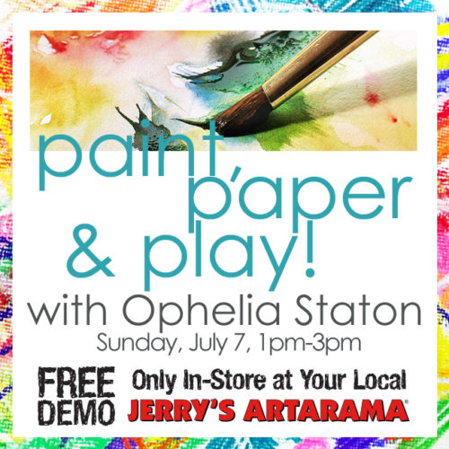 July 7 – Paint, Paper & Play! with Ophelia Staton