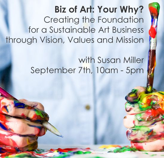 Sept 7 - Biz of Art: Your Why? Creating the Foundation for a