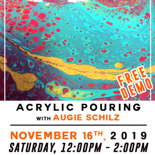Free! Demo ● Old & New Pouring Techniques ● Augie Schilz