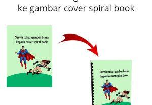 Servis tukar gambar biasa ke cover spiral book