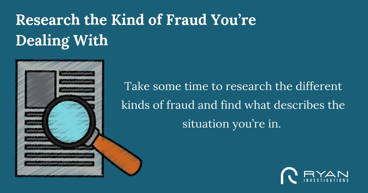 Research the Kind of Fraud You're Dealing With