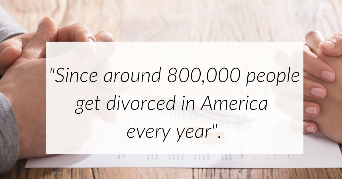 Around 800,000 people get divorced in America