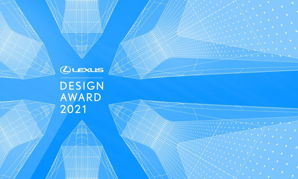 LEXUS DESIGN AWARD 2021: LEADING LIGHTS OF GLOBAL DESIGN SELECTED AS JUDGES AND MENTORS
