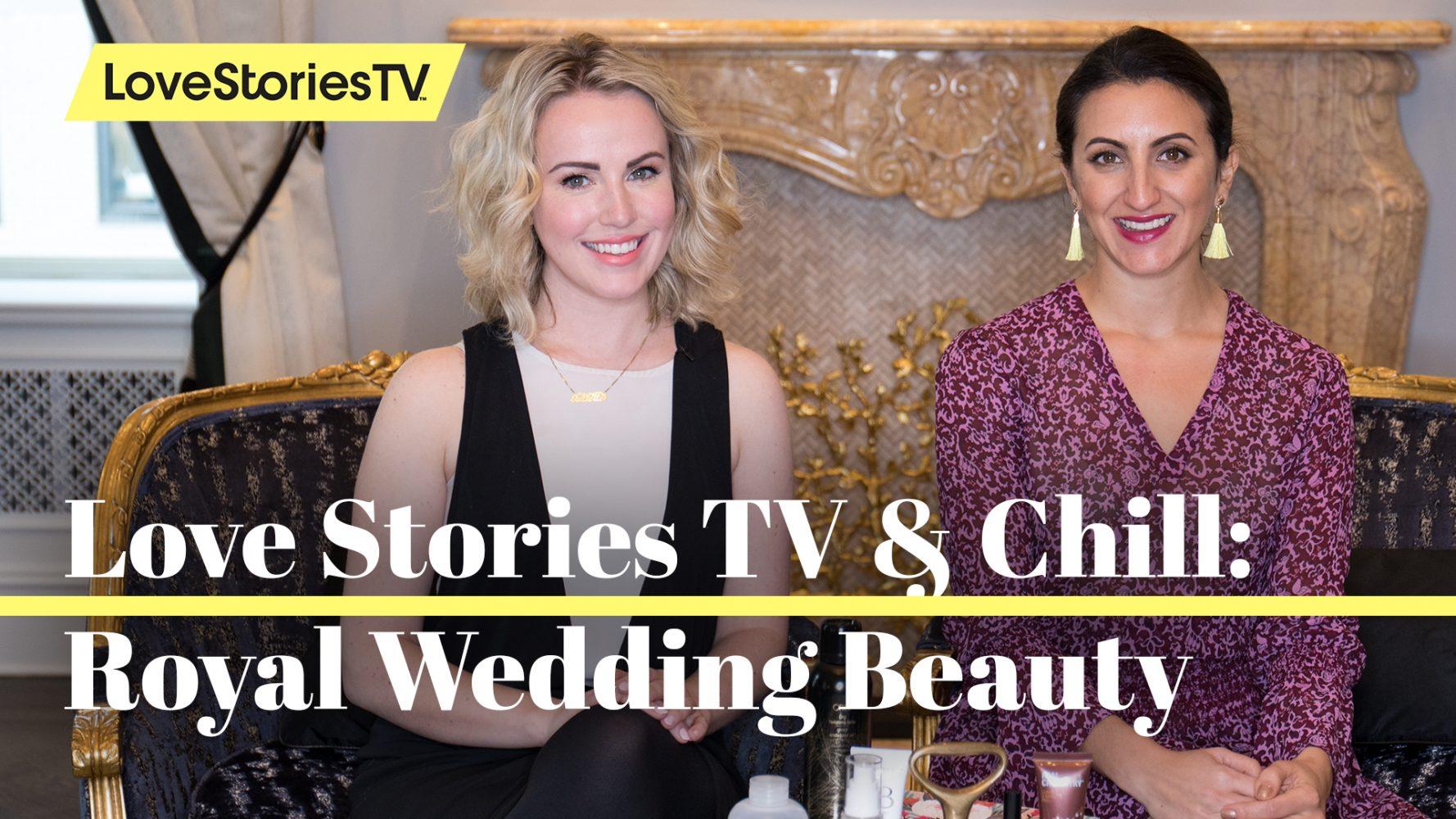 #LoveStoriesTVandChill Episode 18: Royal Wedding Beauty With Birchbox