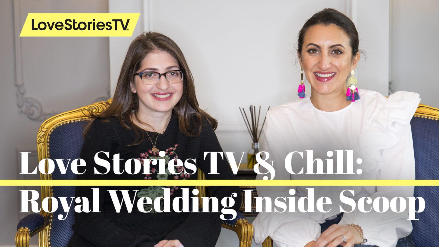 #LoveStoriesTVandChill Episode 19: Royal Wedding Inside Scoop With WeddingWire