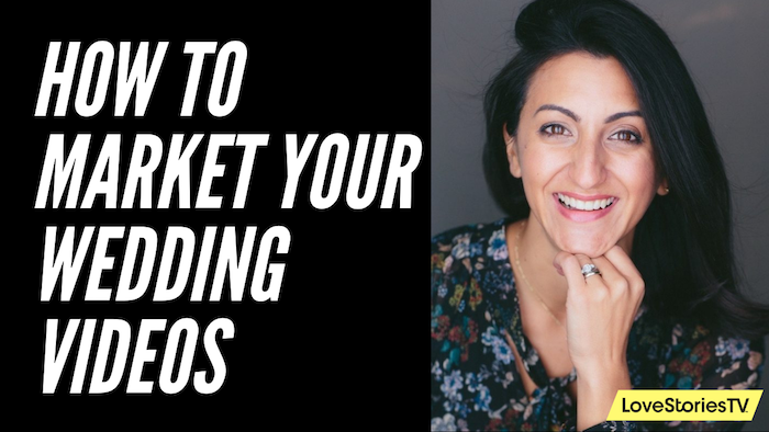 How To Market Your Wedding Videography Business