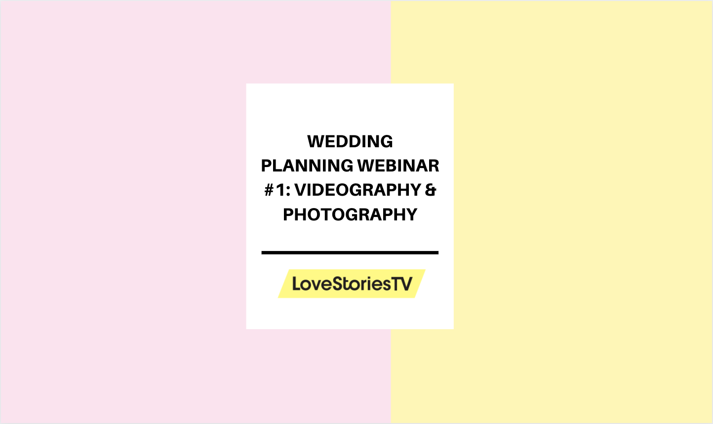 Wedding Planning Webinar #1: Videography & Photography