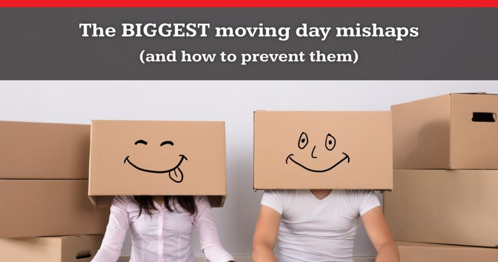 biggest moving day mishaps and how to prevent them