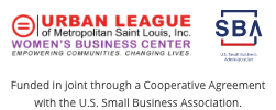 Urban League of Metropolitan Saint Louis, Inc. - Women's Business Center logo and SBA: Small Business Association logo. Funded in joint through a Cooperative Agreement with the U.S. Small Business Association.