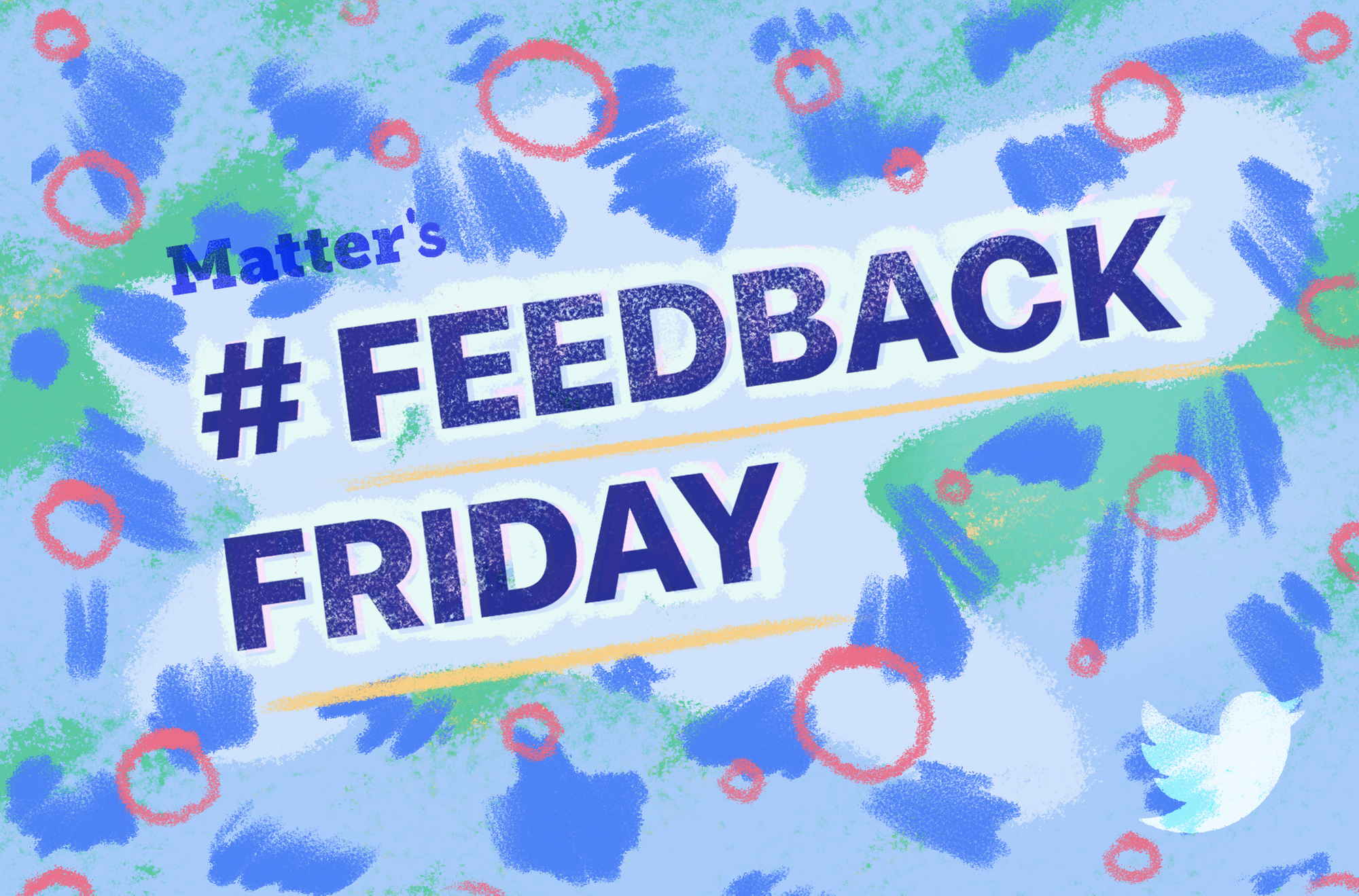 Introducing #FeedbackFriday