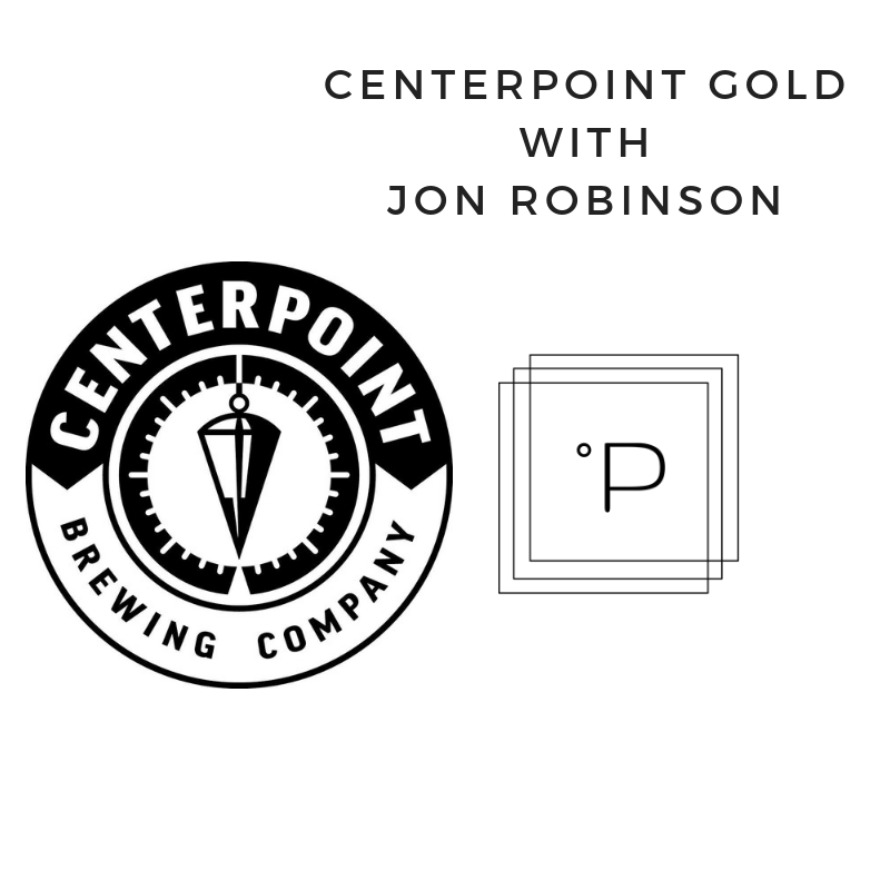 Centerpoint Gold with Jon Robinson