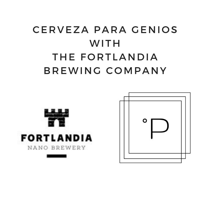 Episode 17 - Cerveza Para Genios with Fortlandia Nano Brewery