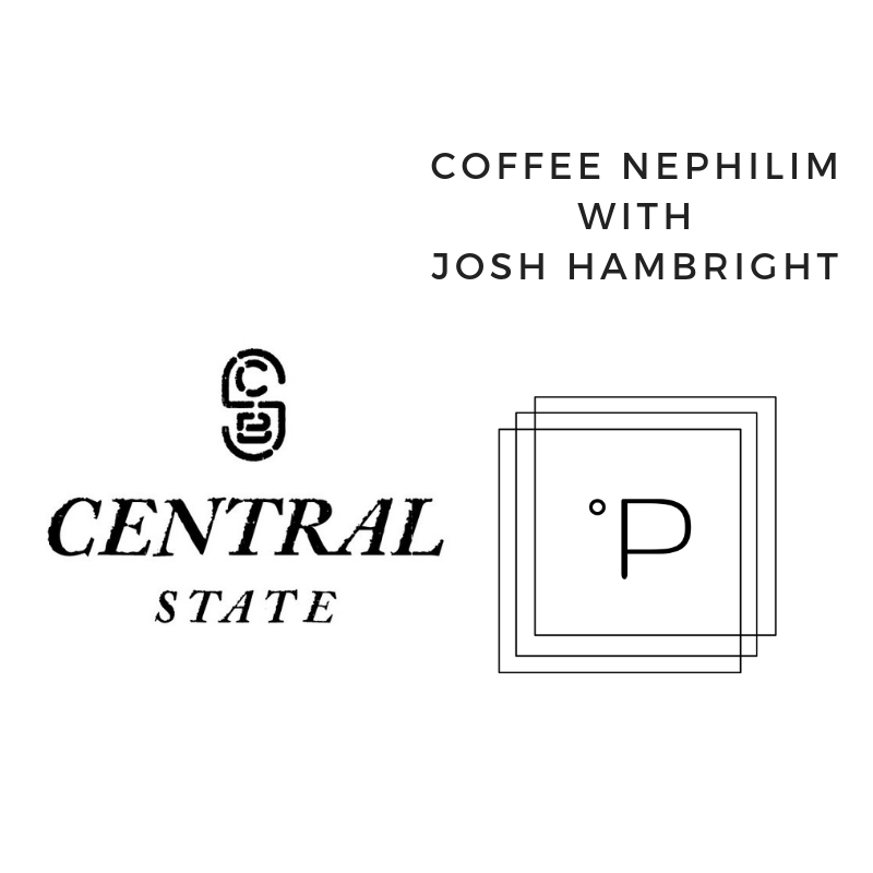 Episode 22 Coffee Nephilim with Josh Hambright