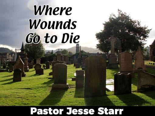 Where Wounds Go to Die