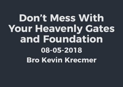 Don't Mess With Your Heavenly Gates and Foundation