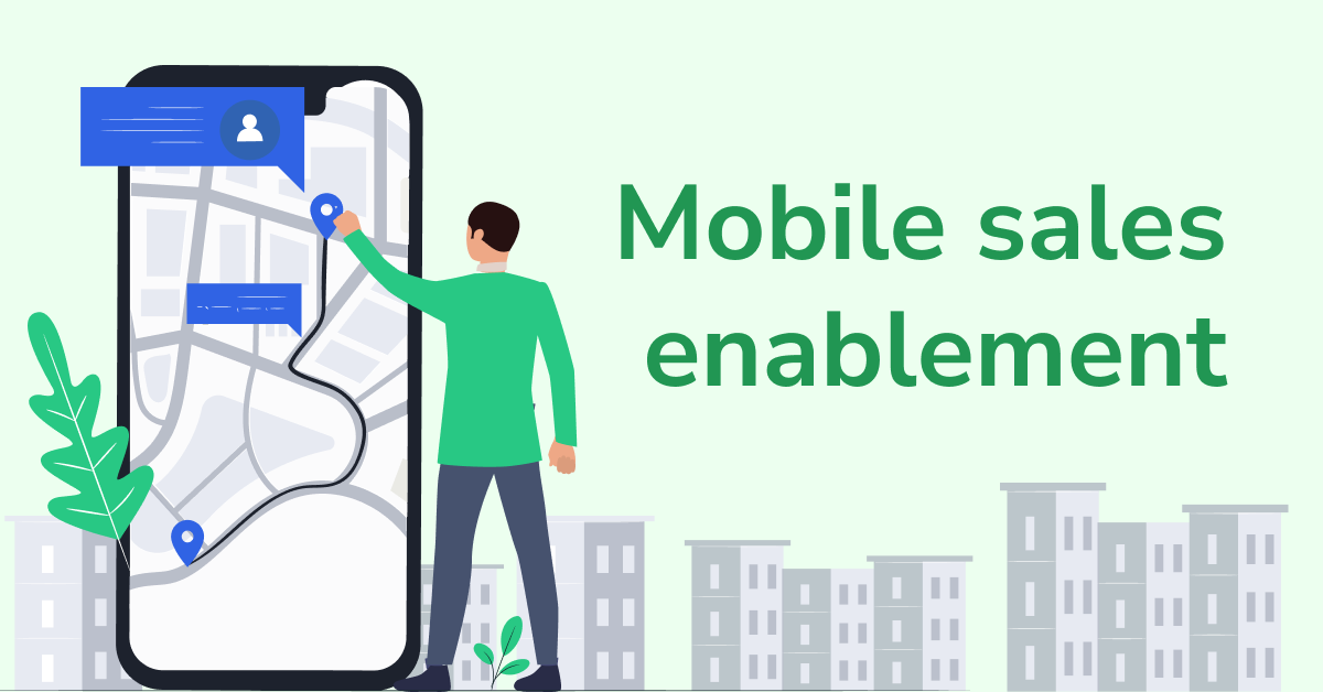 """Illustration of man using a mobile app with text reading """"Mobile Sales Enablement"""""""
