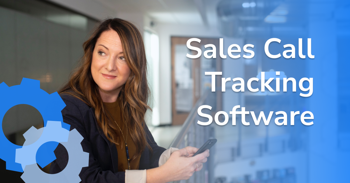 """Photograph of businesswoman holding mobile phone with text reading """"Sales Call Tracking Software"""""""